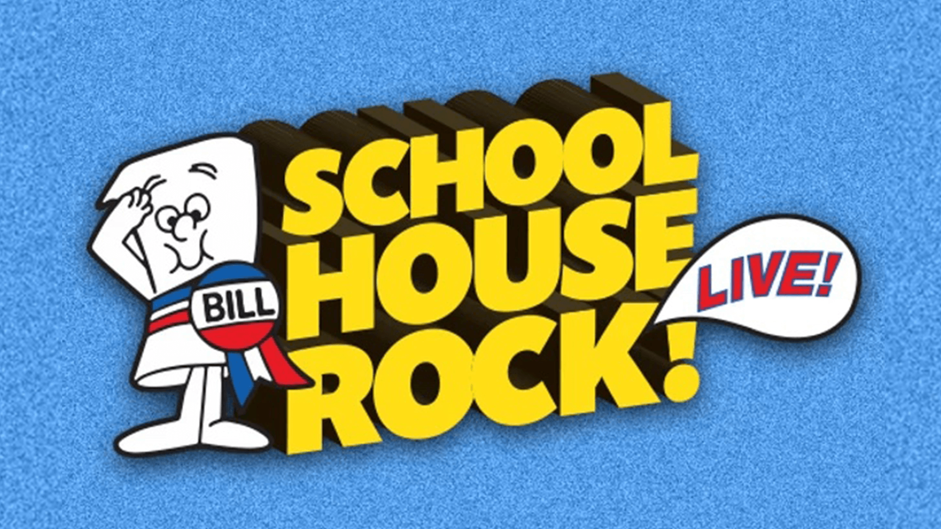 Cartoon image of a bill stands next to yellow letters that read School House Rock Live