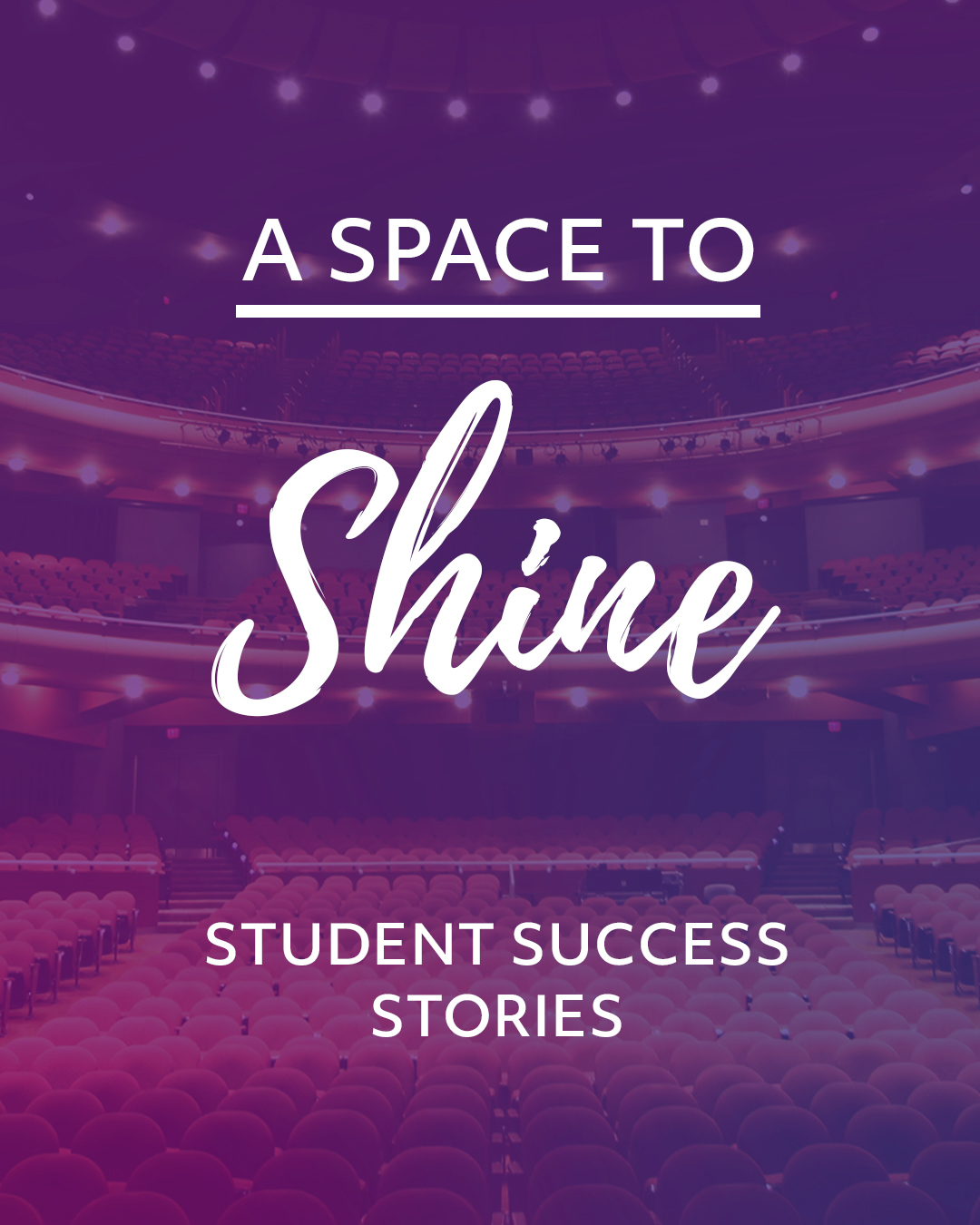 A Space to Shine - Student Success Stories